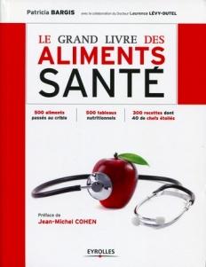 Première de couverture : Le Grand Livre des Aliments Santé par Patricia Bargis