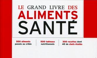 Le Grand Livre des Aliments Santé par Patricia Bargis : 500 aliments à la loupe