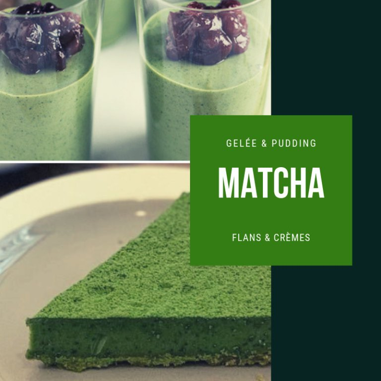 Gelée, flan ou pudding au matcha